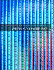 When You Were Pixels